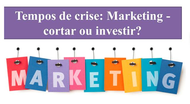 markerting-cortar-ou-investir